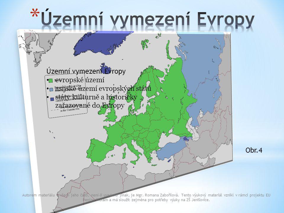 Územní vymezení Evropy evropské území asijské území evropských států státy kulturně a historicky zařazované do Evropy Obr.4