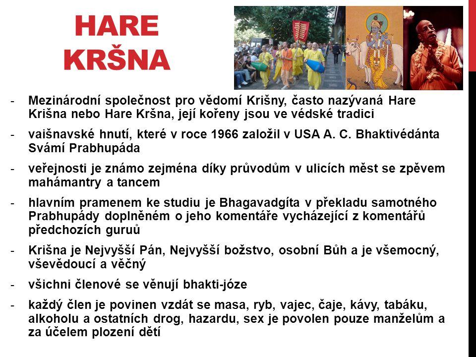 HARE KRŠNA -Mezinárodní společnost pro vědomí Krišny, často nazývaná Hare Krišna nebo Hare Kršna, její kořeny jsou ve védské tradici -vaišnavské hnutí