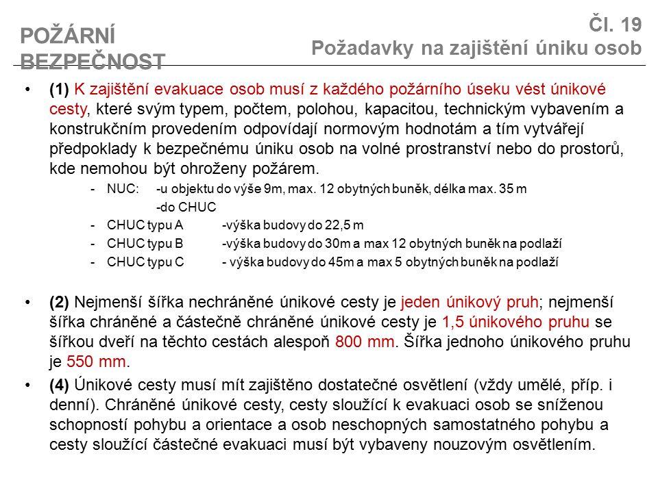 Čl. 19 Požadavky na zajištění úniku osob (1) K zajištění evakuace osob musí z každého požárního úseku vést únikové cesty, které svým typem, počtem, po