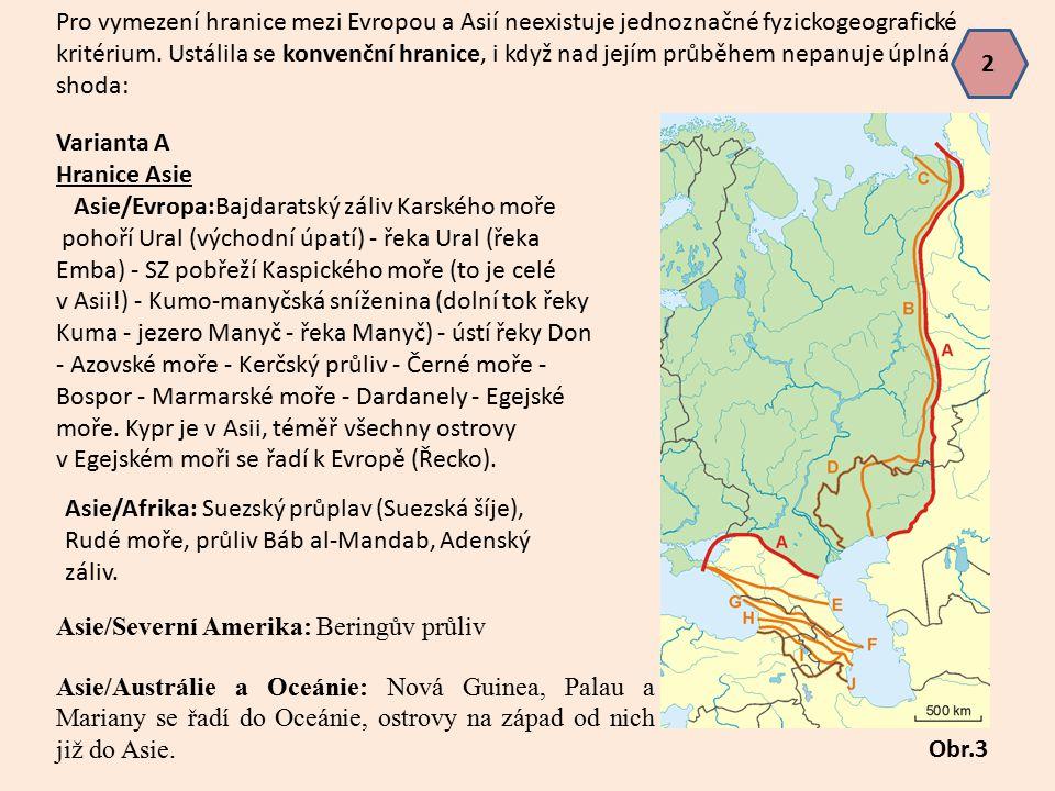 Pro vymezení hranice mezi Evropou a Asií neexistuje jednoznačné fyzickogeografické kritérium. Ustálila se konvenční hranice, i když nad jejím průběhem