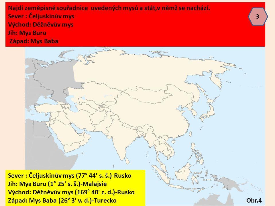 Krajní pevninské body Asie Sever : Čeljuskinův mys (77° 44' s. š.)-Rusko Jih: Mys Buru (1° 25' s. š.)-Malajsie Východ: Děžněvův mys (169° 40' z. d.)-R