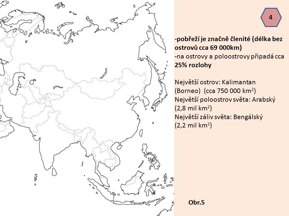 -pobřeží je značně členité (délka bez ostrovů cca 69 000km) -na ostrovy a poloostrovy připadá cca 25% rozlohy Největší ostrov: Kalimantan (Borneo) (cc