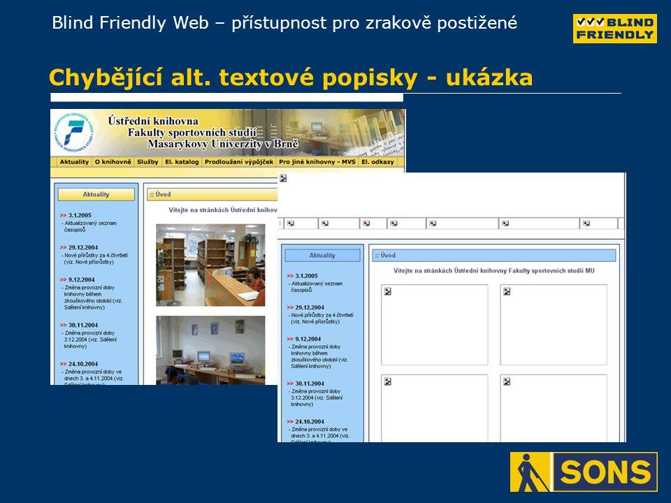 Blind Friendly Web – přístupnost pro zrakově postižené Chybějící alt. textové popisky - ukázka