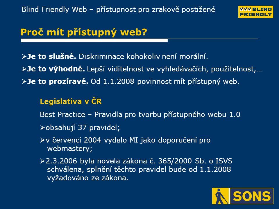 Blind Friendly Web – přístupnost pro zrakově postižené Nejčastější chyby z hlediska přístupnosti  Chybějící alternativní textové popisky u netextových objektů nesoucích významové sdělení.