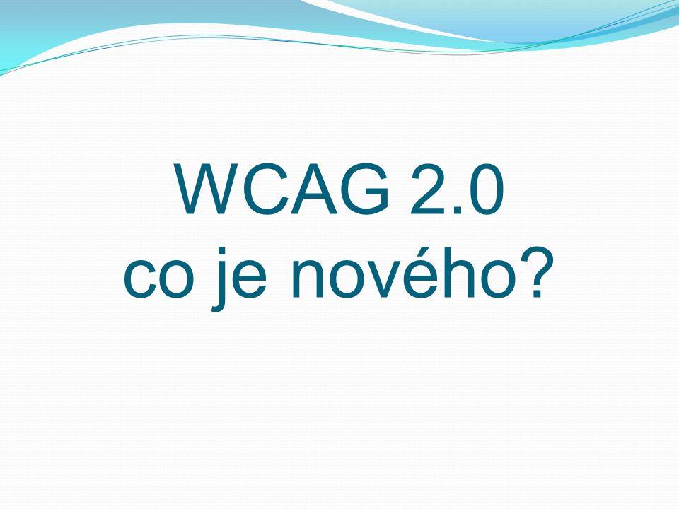 WCAG 2.0 co je nového?