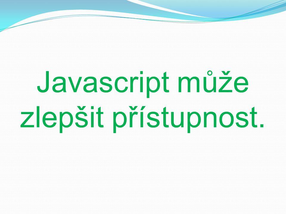 Javascript může zlepšit přístupnost.