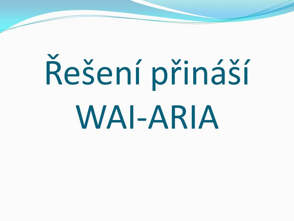 Řešení přináší WAI-ARIA