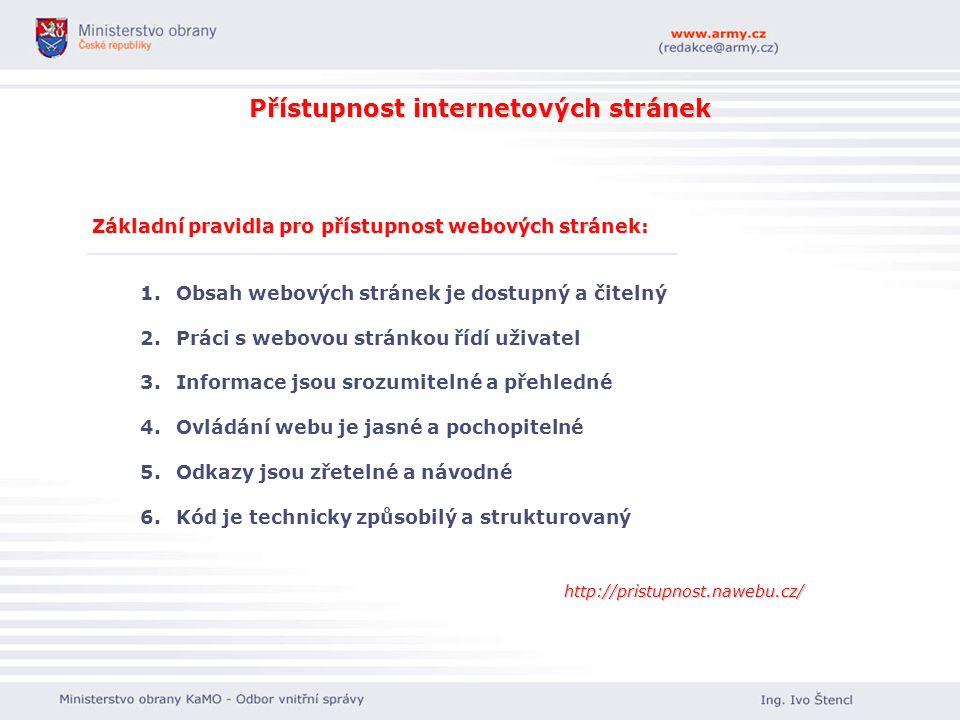 Přístupnost internetových stránek Základní pravidla pro přístupnost webových stránek: 1. 1.Obsah webových stránek je dostupný a čitelný 2. 2.Práci s w