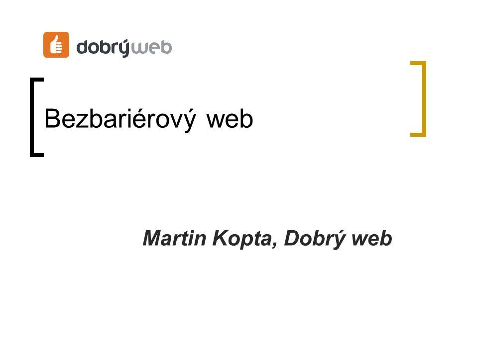 Bezbariérový web Martin Kopta, Dobrý web