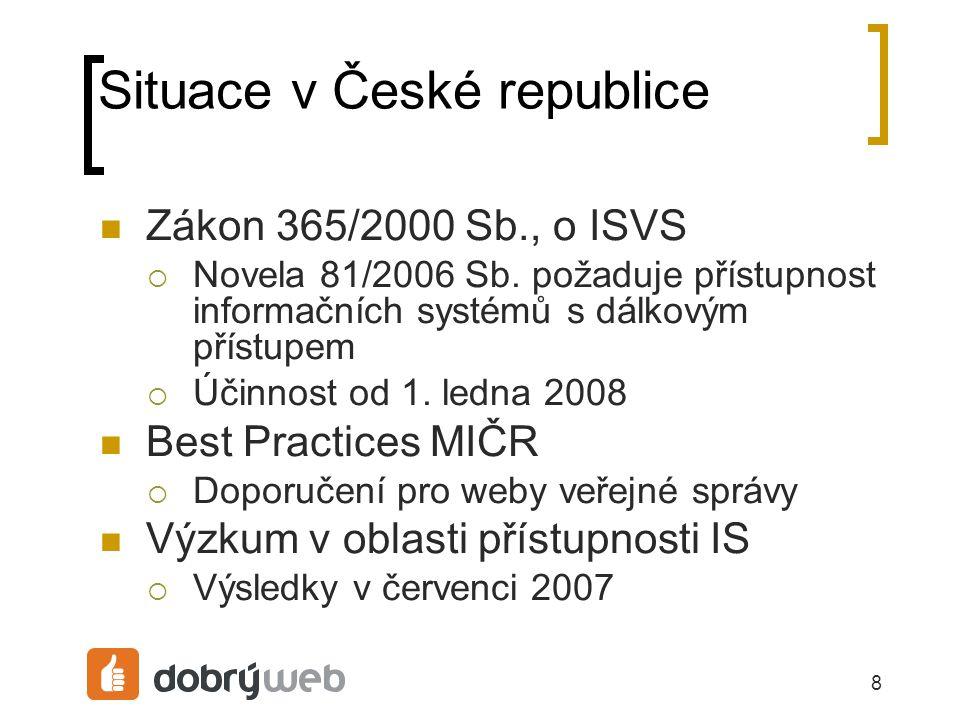 8 Situace v České republice Zákon 365/2000 Sb., o ISVS  Novela 81/2006 Sb.