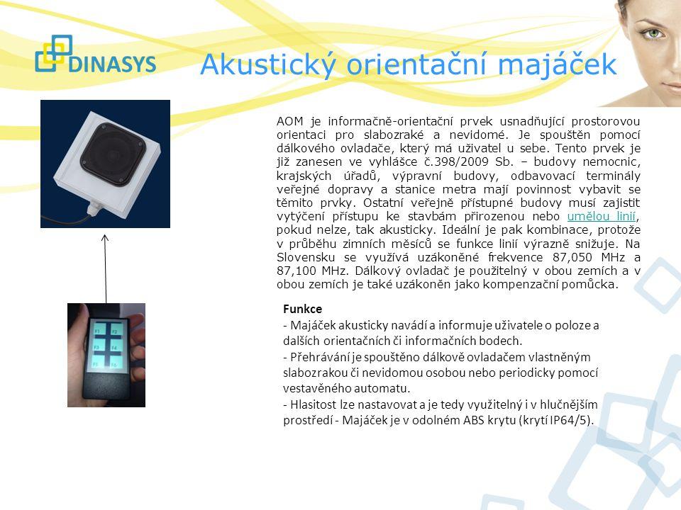 Akustický orientační majáček AOM je informačně-orientační prvek usnadňující prostorovou orientaci pro slabozraké a nevidomé. Je spouštěn pomocí dálkov