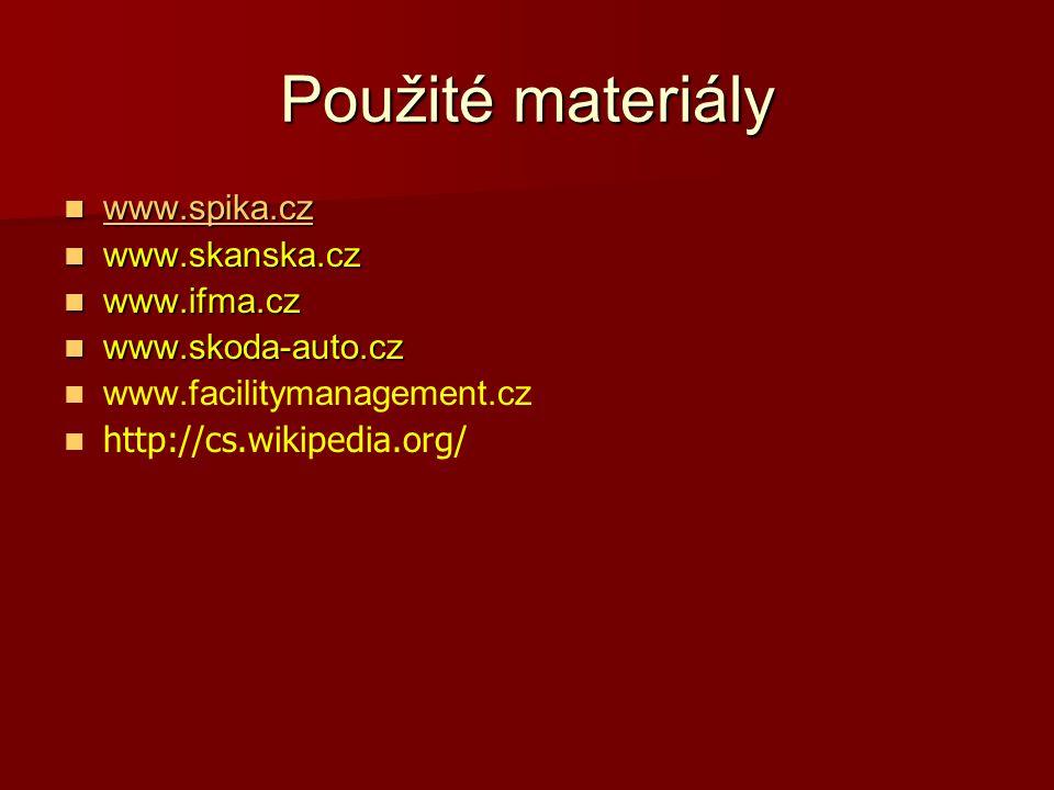 Použité materiály www.spika.cz www.spika.cz www.spika.cz www.skanska.cz www.skanska.cz www.ifma.cz www.ifma.cz www.skoda-auto.cz www.skoda-auto.cz www