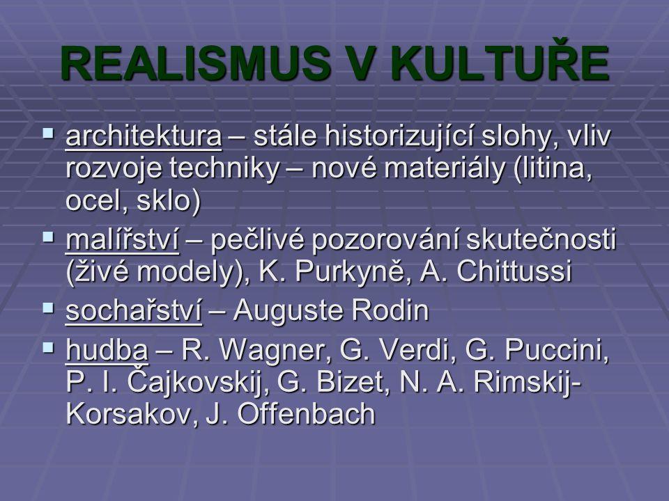 R E A L I S M U S zzzz latiny realis = věcný, skutečný uuuumělecký směr a metoda zobrazení skutečnosti ppppřevládl ve druhé polovině 19.