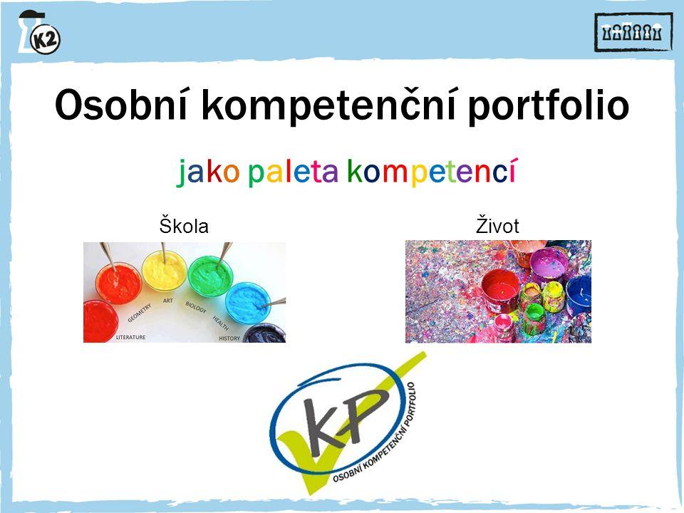 Osobní kompetenční portfolio jako paleta kompetencí Škola Život
