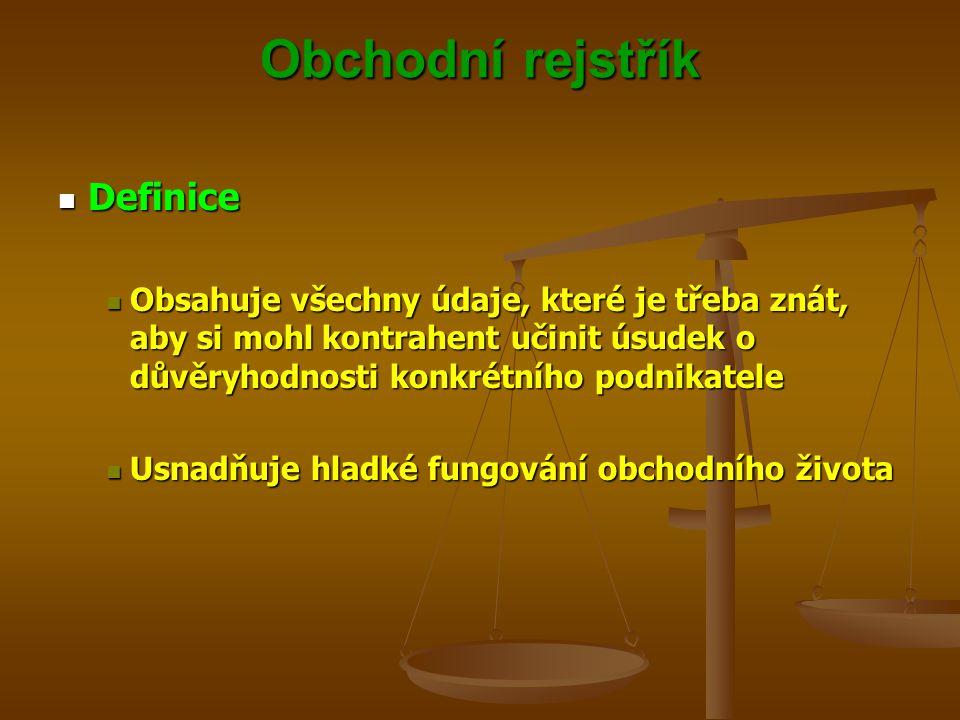 Obchodní rejstřík Prameny právní úpravy Prameny právní úpravy Směrnice č.