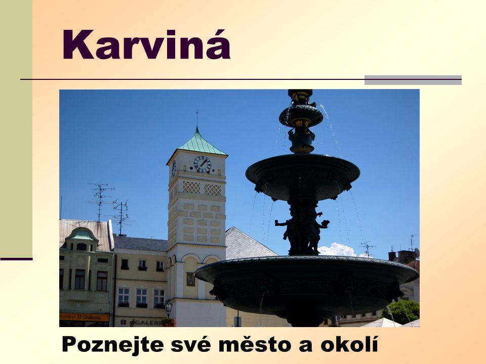 Karviná Poznejte své město a okolí