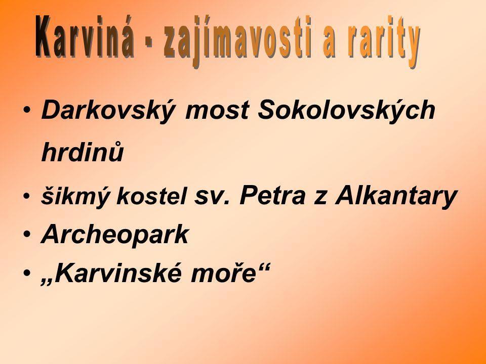 """Darkovský most Sokolovských hrdinů šikmý kostel sv. Petra z Alkantary Archeopark """"Karvinské moře"""""""