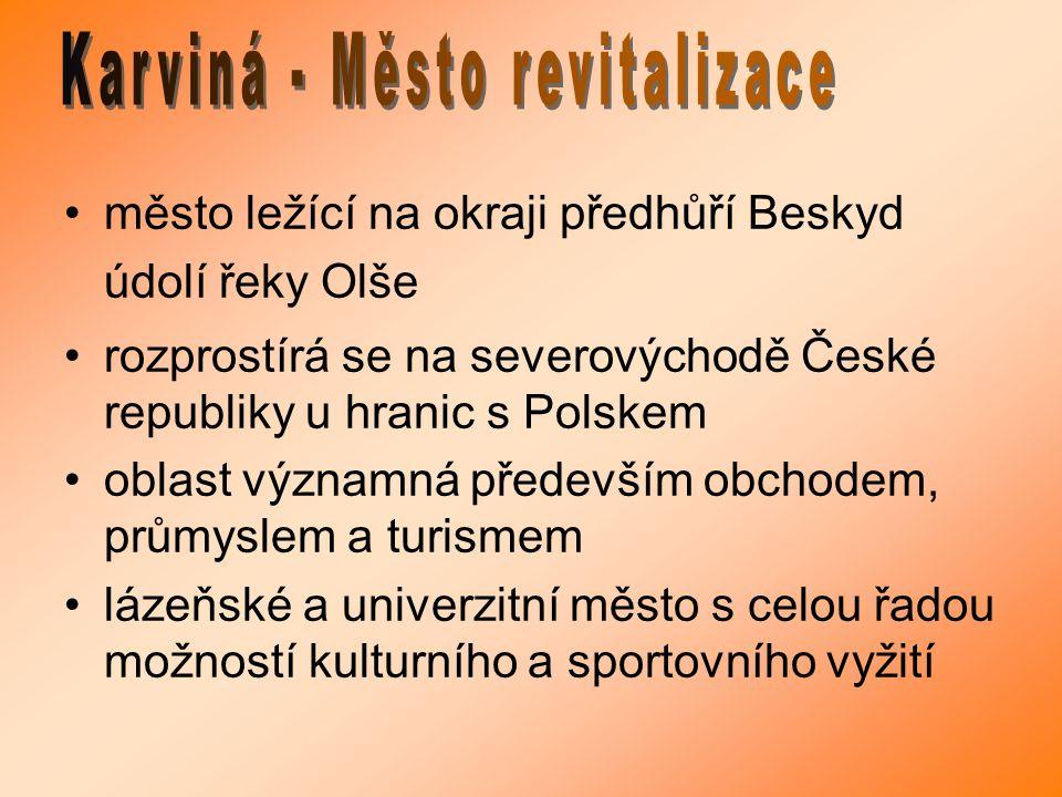 město ležící na okraji předhůří Beskyd údolí řeky Olše rozprostírá se na severovýchodě České republiky u hranic s Polskem oblast významná především ob