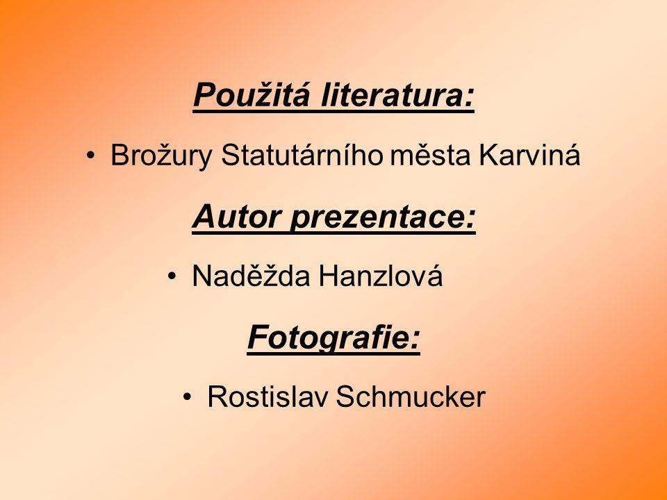 Použitá literatura: Brožury Statutárního města Karviná Autor prezentace: Naděžda Hanzlová Fotografie: Rostislav Schmucker
