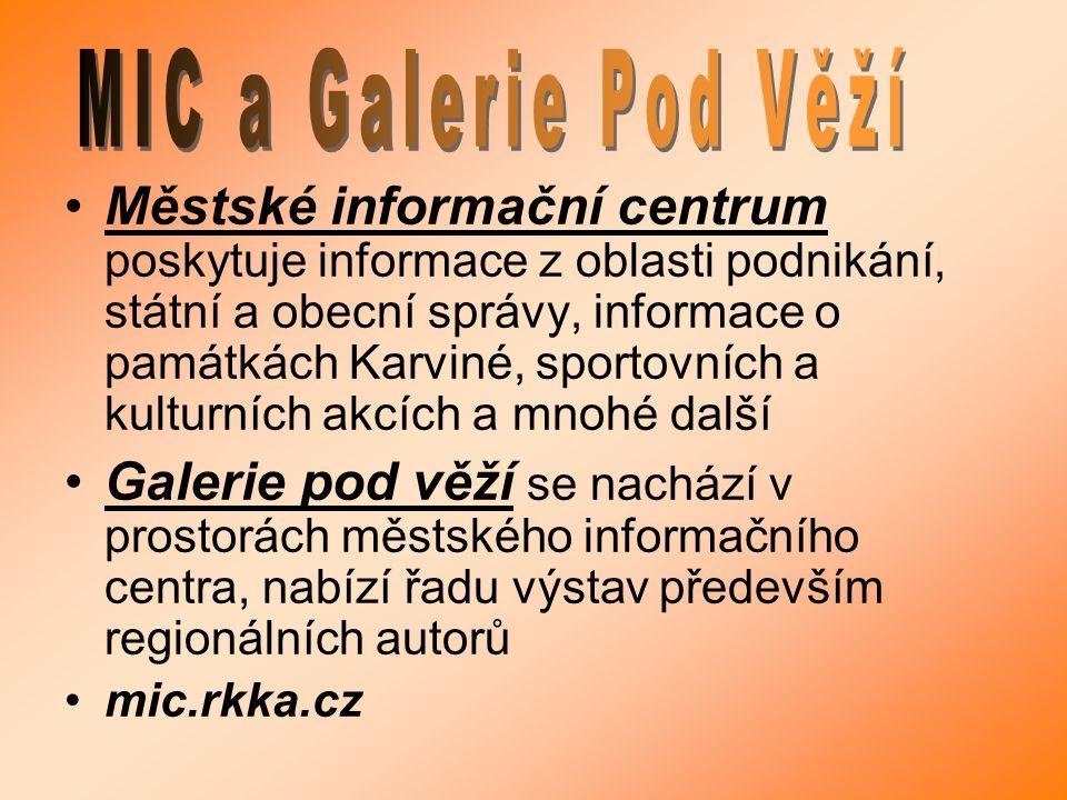 Městské informační centrum poskytuje informace z oblasti podnikání, státní a obecní správy, informace o památkách Karviné, sportovních a kulturních ak