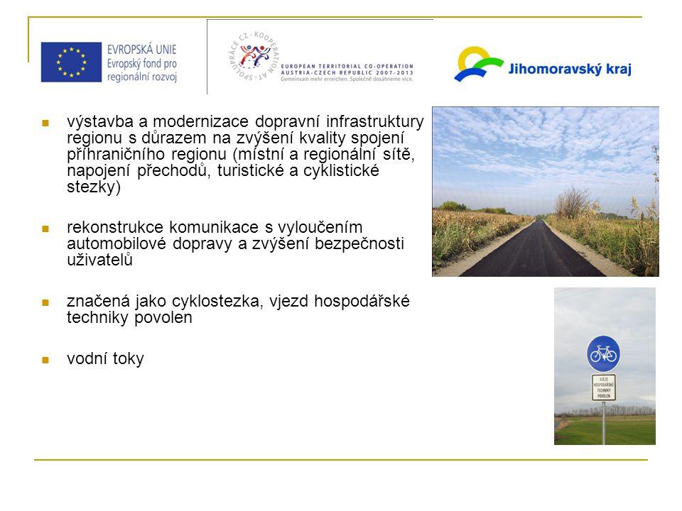 výstavba a modernizace dopravní infrastruktury regionu s důrazem na zvýšení kvality spojení příhraničního regionu (místní a regionální sítě, napojení přechodů, turistické a cyklistické stezky) rekonstrukce komunikace s vyloučením automobilové dopravy a zvýšení bezpečnosti uživatelů značená jako cyklostezka, vjezd hospodářské techniky povolen vodní toky
