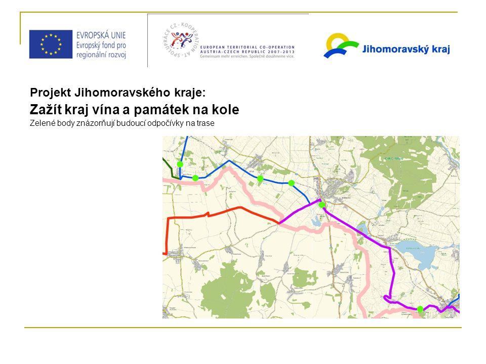 Projekt Jihomoravského kraje: Zažít kraj vína a památek na kole Zelené body znázorňují budoucí odpočívky na trase