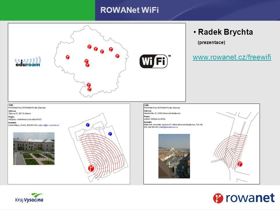 ROWANet WiFi www.rowanet.cz/freewifi Radek Brychta (prezentace)