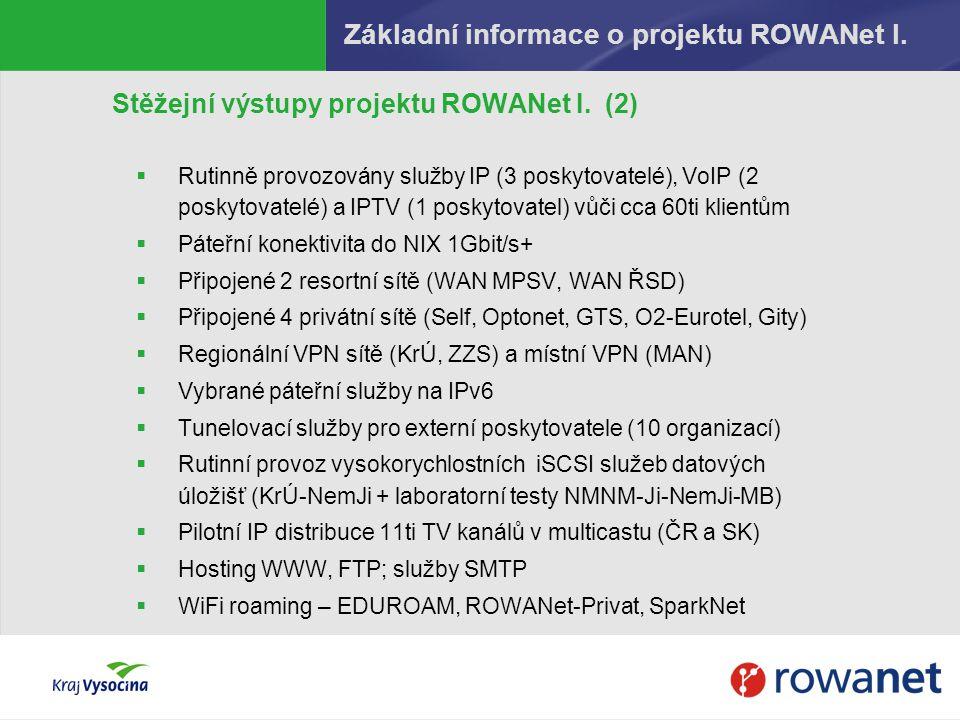 Základní informace o projektu ROWANet I. Stěžejní výstupy projektu ROWANet I. (2)  Rutinně provozovány služby IP (3 poskytovatelé), VoIP (2 poskytova