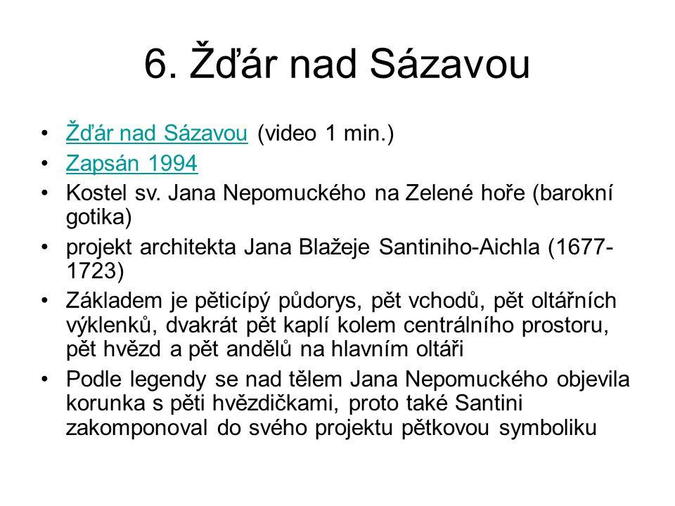6.Žďár nad Sázavou Žďár nad Sázavou (video 1 min.)Žďár nad Sázavou Zapsán 1994 Kostel sv.