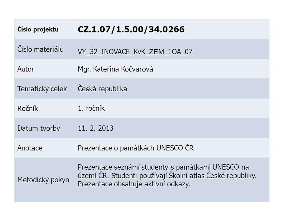 Číslo projektu CZ.1.07/1.5.00/34.0266 Číslo materiálu VY_32_INOVACE_KvK_ ZEM _1OA_07 Autor Mgr. Kateřina Kočvarová Tematický celek Česká republika Roč
