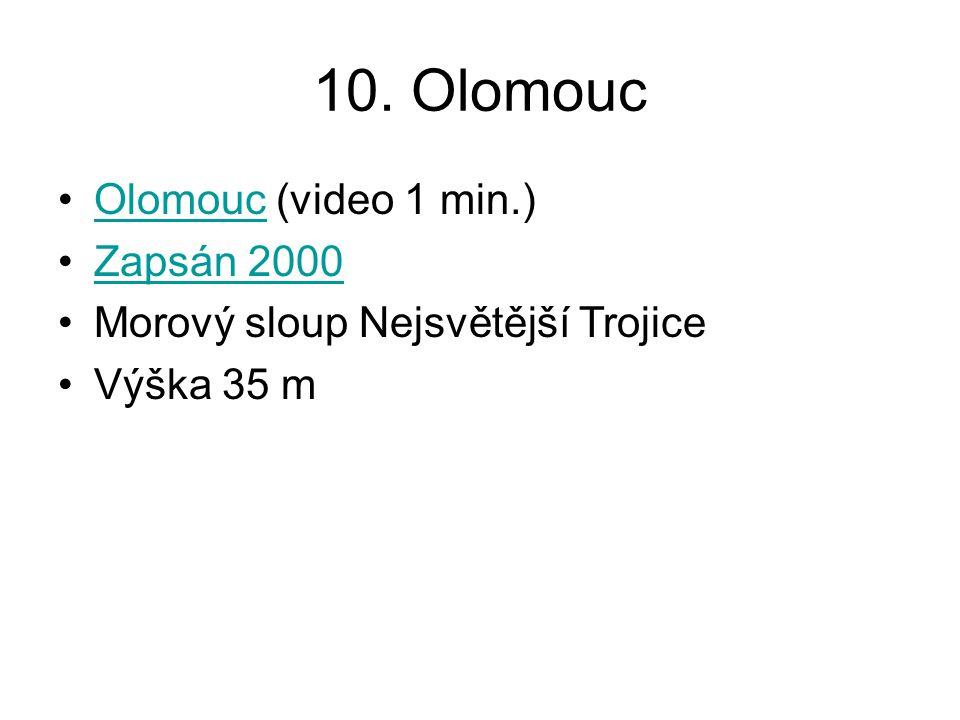 10. Olomouc Olomouc (video 1 min.)Olomouc Zapsán 2000 Morový sloup Nejsvětější Trojice Výška 35 m