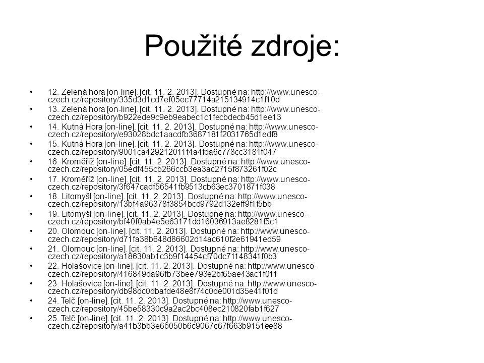 Použité zdroje: 12. Zelená hora [on-line]. [cit. 11. 2. 2013]. Dostupné na: http://www.unesco- czech.cz/repository/335d3d1cd7ef05ec77714a215134914c1f1