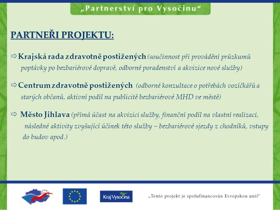 PARTNEŘI PROJEKTU:  Krajská rada zdravotně postižených (součinnost při provádění průzkumů poptávky po bezbariérové dopravě, odborné poradenství a akv