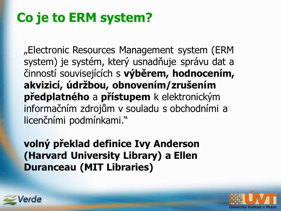 Verde Verde je produkt společnosti Ex Libris doplňující řadu nástrojů pro správu elektronických informačních zdrojů Ex Libris plně využila zkušeností nabytých při spolupráci na KS ALEPH, DigiTool a SFX se světovými knihovnami podpora průmyslových standardů jako je MARC, Unicode, XML, OpenURL a SOAP Verde představuje jediný bod pro administraci všech přístupných elektronických zdrojů a umožňuje jednoduše spravovat složité procesy, které jsou pro elektronické zdroje charakteristické.