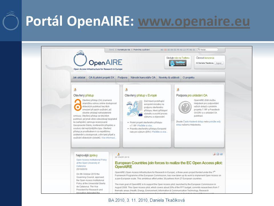 Portál OpenAIRE: www.openaire.euwww.openaire.eu BA 2010, 3. 11. 2010, Daniela Tkačíková