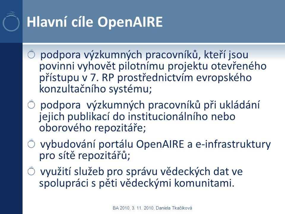 Hlavní cíle OpenAIRE podpora výzkumných pracovníků, kteří jsou povinni vyhovět pilotnímu projektu otevřeného přístupu v 7. RP prostřednictvím evropské