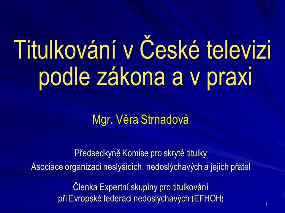 1 Titulkování v České televizi podle zákona a v praxi Mgr.