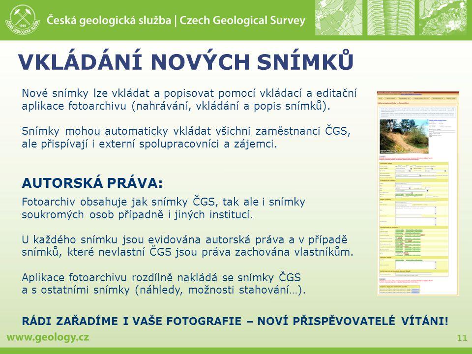 11 VKLÁDÁNÍ NOVÝCH SNÍMKŮ Nové snímky lze vkládat a popisovat pomocí vkládací a editační aplikace fotoarchivu (nahrávání, vkládání a popis snímků). Sn