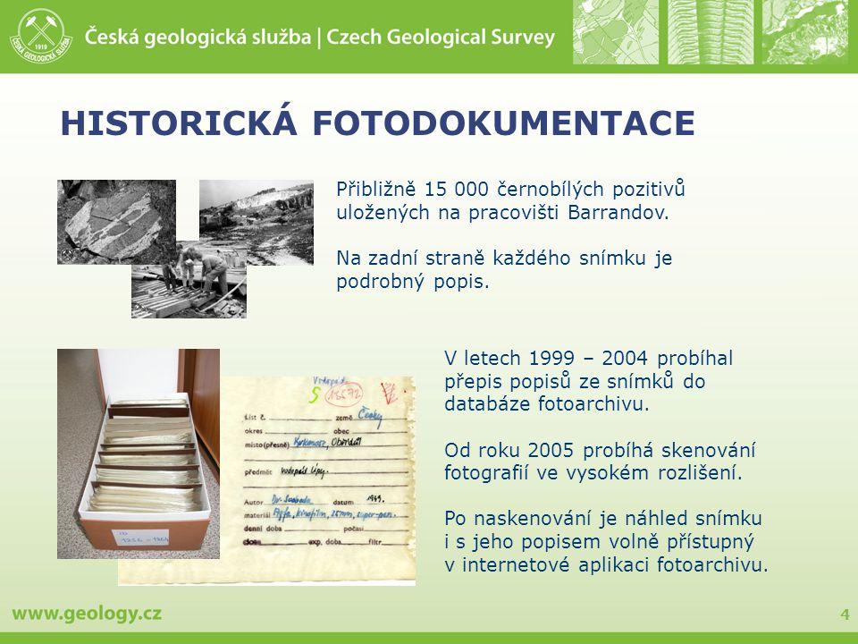 4 HISTORICKÁ FOTODOKUMENTACE Přibližně 15 000 černobílých pozitivů uložených na pracovišti Barrandov.