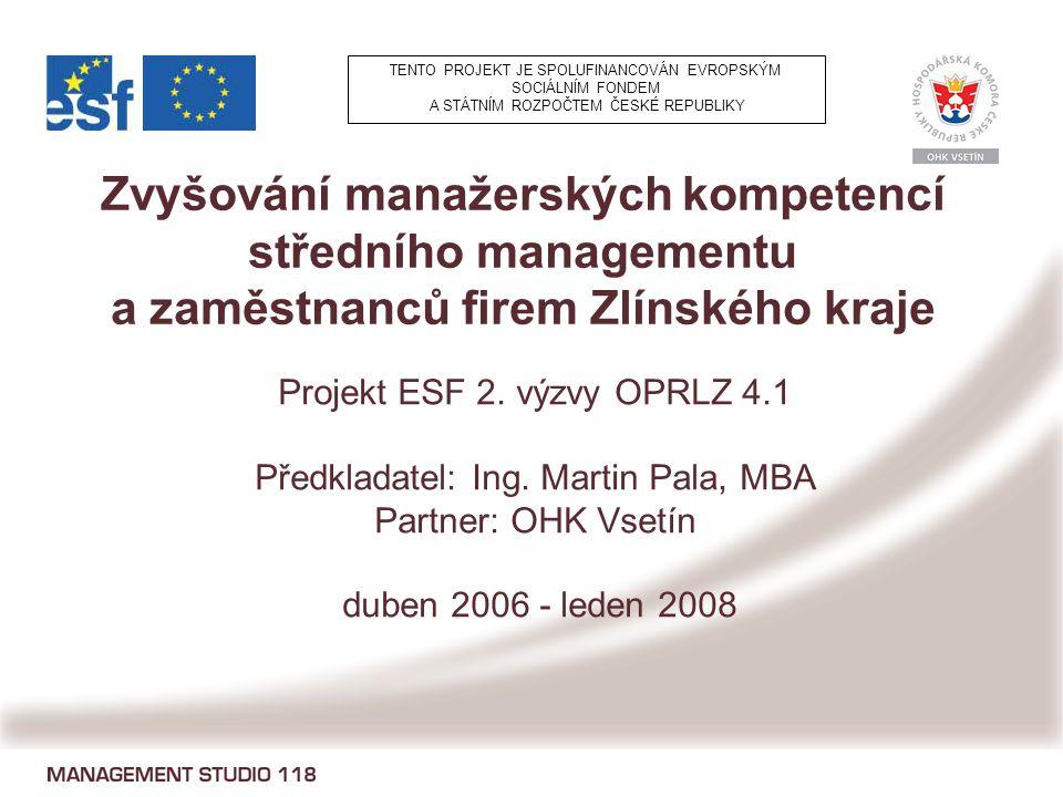 Zvyšování manažerských kompetencí středního managementu a zaměstnanců firem Zlínského kraje Projekt ESF 2.