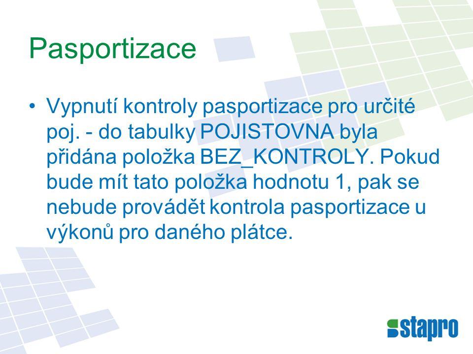 Pasportizace Vypnutí kontroly pasportizace pro určité poj.