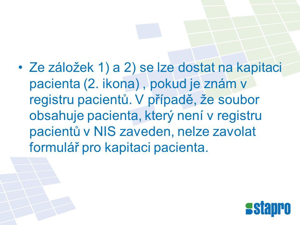 Ze záložek 1) a 2) se lze dostat na kapitaci pacienta (2. ikona), pokud je znám v registru pacientů. V případě, že soubor obsahuje pacienta, který nen