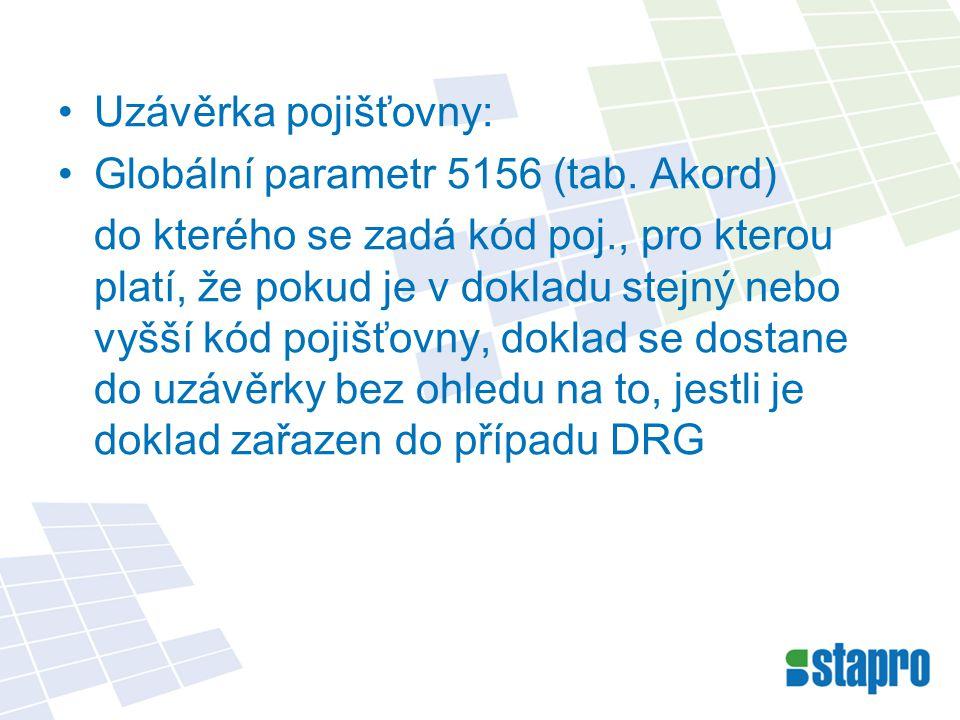 Uzávěrka pojišťovny: Globální parametr 5156 (tab. Akord) do kterého se zadá kód poj., pro kterou platí, že pokud je v dokladu stejný nebo vyšší kód po