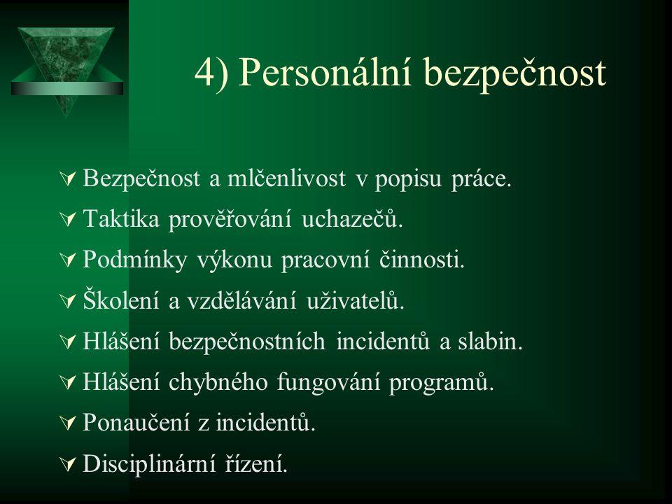 4) Personální bezpečnost  Bezpečnost a mlčenlivost v popisu práce.