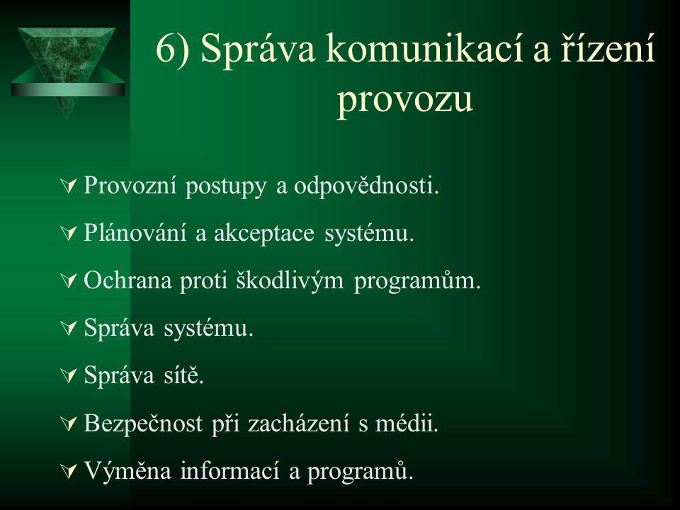 6) Správa komunikací a řízení provozu  Provozní postupy a odpovědnosti.