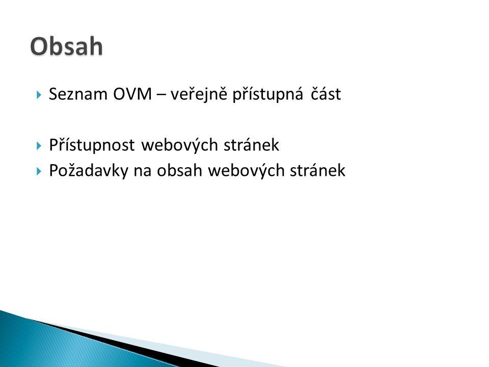  Seznam OVM – veřejně přístupná část  Přístupnost webových stránek  Požadavky na obsah webových stránek