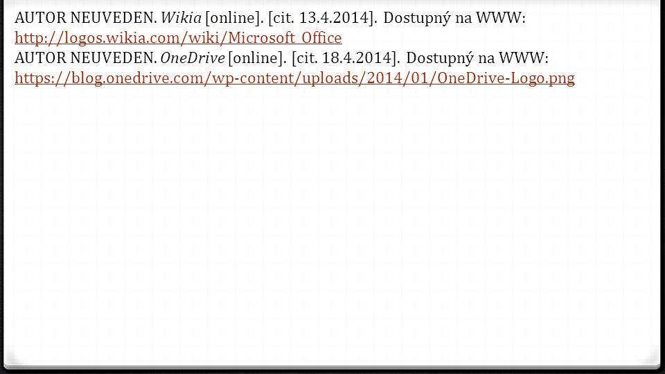 AUTOR NEUVEDEN. Wikia [online]. [cit. 13.4.2014]. Dostupný na WWW: http://logos.wikia.com/wiki/Microsoft_Office http://logos.wikia.com/wiki/Microsoft_