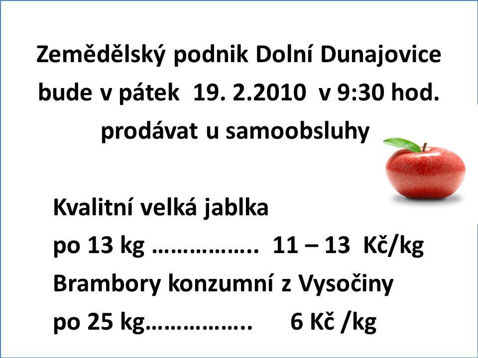 Zemědělský podnik Dolní Dunajovice bude v pátek 19.