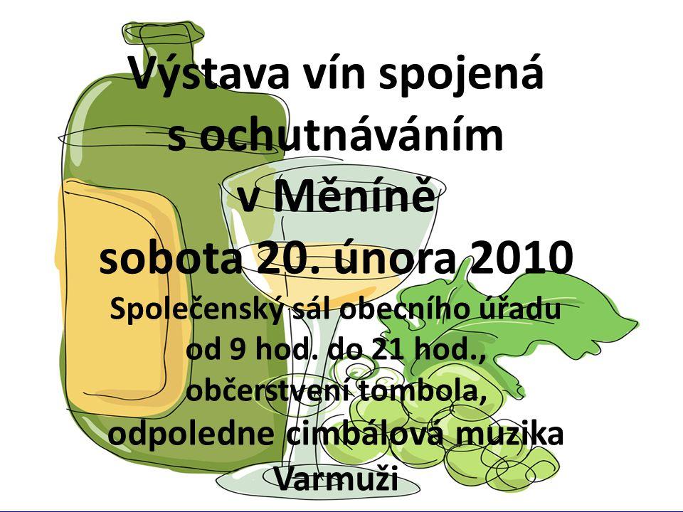 Výstava vín spojená s ochutnáváním v Měníně Sobota 20.