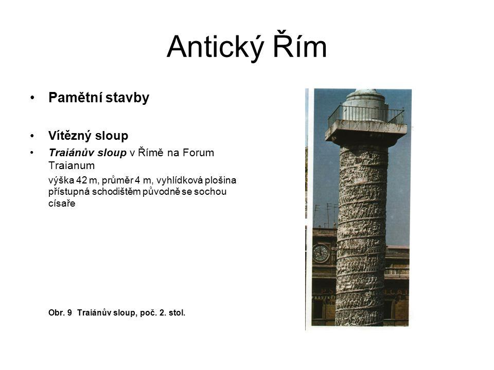 Antický Řím Pamětní stavby Vítězný sloup Traiánův sloup v Římě na Forum Traianum výška 42 m, průměr 4 m, vyhlídková plošina přístupná schodištěm původ